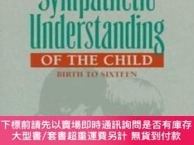 二手書博民逛書店A罕見Sympathetic Understanding Of The ChildY255174 Elkind