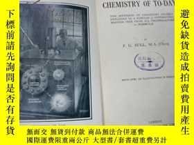 二手書博民逛書店Chemistry罕見of To-day 現代化學 英文版 民國12年 有大量插圖Y17268 P.G BUL