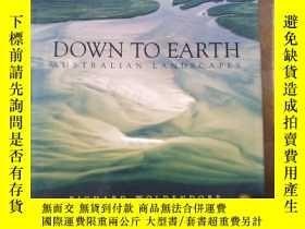二手書博民逛書店DOWN罕見TO EARTH: AUSTRALIAN LANDSCAPES(地球:澳大利亞的風景)Y7987