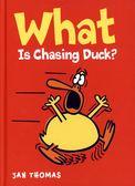 【超爆笑讀本】WHAT IS CHASING DUCK? /英文讀本《作者:Jan Thomas》