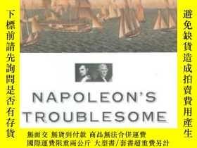 二手書博民逛書店Napoleon s罕見Troublesome AmericansY255562 Peter P. Hill