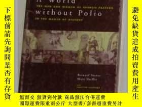 二手書博民逛書店《罕見A World Without Polio 》Mary S