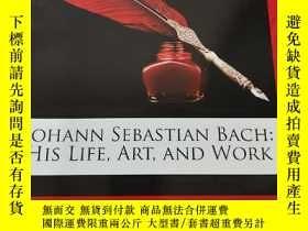 二手書博民逛書店Johann罕見Sebastian Bach:His Life, Art, and Work (16開) 【詳見圖
