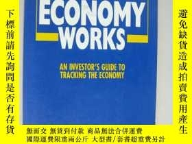 二手書博民逛書店How罕見the Economy Works:An Invest
