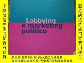 二手書博民逛書店Lobbying罕見e marketing políticoY24040 comunicação cultur