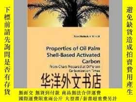 二手書博民逛書店【罕見】Properties of Oil Palm Shell-Based Activated Carbon