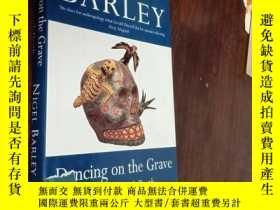 二手書博民逛書店dancing罕見on the grave 在墳墓上 舞Y12880 nigel barley john