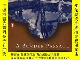 二手書博民逛書店A罕見Border PassageY364682 Leila Ahmed Penguin Books 出版2