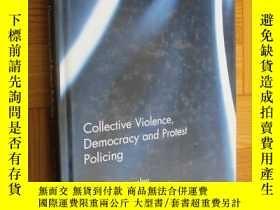 二手書博民逛書店Collective罕見Violence, Democracy and Protest Policing (小16