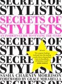 二手書博民逛書店《Secrets of Stylists: An Insider s Guide to Styling the Stars》 R2Y ISBN:9780811874656