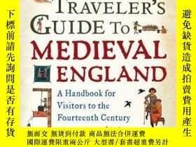 二手書博民逛書店The罕見Time Traveler s Guide To Medieval England-中世紀英國時間旅行者