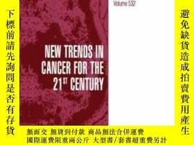 二手書博民逛書店New罕見Trends In Cancer For The 21st Century (advances In E