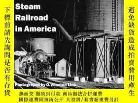 二手書博民逛書店The罕見Last Steam Railroad in America-美國最後一條蒸汽鐵路Y443421 O