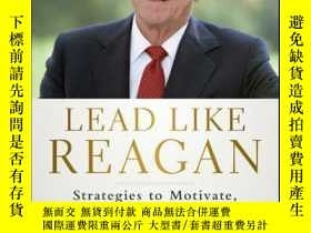 二手書博民逛書店Lead罕見Like Reagan: Strategies to Motivate, Communicate, a