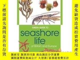 二手書博民逛書店Green罕見Guide to Seashore Life Of Britain An...-Y465786