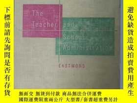 二手書博民逛書店The罕見Teacher and School Administ