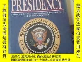 二手書博民逛書店THE罕見PRESIDENCY--A HISTORY OF THE OFFICE OF THE PRESIDENT