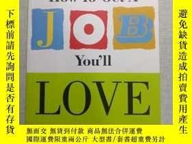 二手書博民逛書店How罕見To Get A JOB Youll LOVEY254