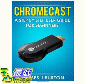 [103美國直購] Chromecast 用戶指南 A Step by Step User Guide for Beginners Paperback $518