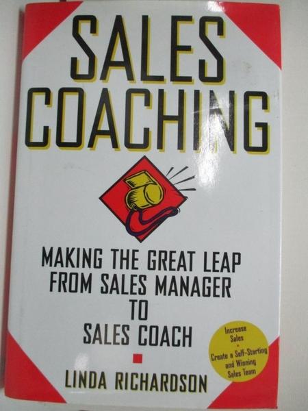 【書寶二手書T5/行銷_DOY】Sales Coaching: Making the Great Leap from Sales Manager to Sales Coach_Linda Richardson