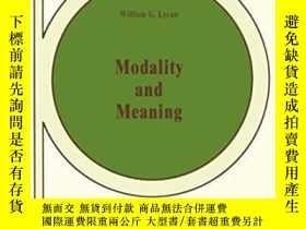 二手書博民逛書店Modality罕見And Meaning-情態與意義Y436638 W.g. Lycan; Willi...