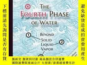 二手書博民逛書店The罕見Fourth Phase Of WaterY364682 Gerald H. Pollack Ebn