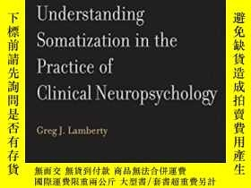 二手書博民逛書店Understanding罕見Somatization In The Practice Of Clinical N