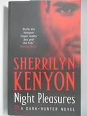 【書寶二手書T7/原文小說_ACW】Night Pleasures_Sherrilyn Kenyon