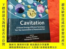 二手書博民逛書店Cavitation:罕見A Novel Energy-Efficient Techn... (小16開,硬精裝)