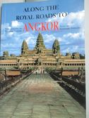 【書寶二手書T8/旅遊_IKW】Along The Royal Roads To Angkor_Ishizawa