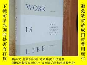 二手書博民逛書店WORK罕見IS LIFE:HOW TO PERFORM TO THE BEST OF YOUR ABILITY奇