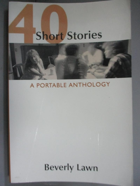 【書寶二手書T4/原文小說_CFQ】40 Short Stories: A Portable Anthology_Lawn, Beverly (EDT)