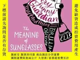 二手書博民逛書店The罕見Meaning Of Sunglasses-太陽鏡的意義Y436638 Hadley Freeman