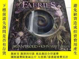 二手書博民逛書店How罕見to See Faeries 如何看仙境 精裝Y343790 Matthews, John,Frou