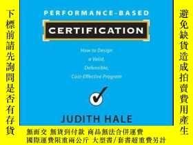 二手書博民逛書店Performance-Based罕見Certification: How to Design a Valid,