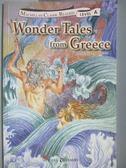 【書寶二手書T2/語言學習_NDL】Wonder Tales from Greece(希臘神話故事)_Margery G