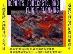 二手書博民逛書店Pilots罕見Guide to Weather Reports, Forecasts, and Flight P