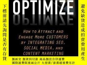 二手書博民逛書店Optimize:罕見How to Attract and Engage More Customers by In