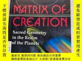 二手書博民逛書店MATRIX罕見OF CREATION:Sacred Geometry in the Realm of the P
