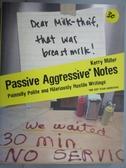 【書寶二手書T1/原文小說_JBJ】Passive Aggressive Notes: Painfully Polite and..._Miller