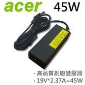 ACER 宏碁 高品質 45W 變壓器 Chromebooks  AC700 Acer Iconia TAB  W500 W500P Acer Aspire  E5-422 E5-422G E5-473