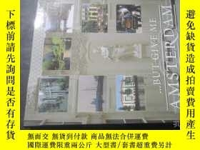 二手書博民逛書店BUT罕見GIVE ME AMSTERDAMY6713 JULE