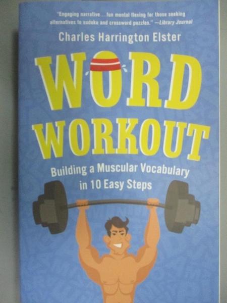 【書寶二手書T1/字典_MDK】Word Workout: Building a Muscular Vocabulary in 10 Easy Steps_Elster, Charles Harrington