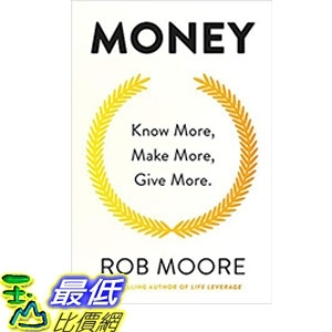 2018 amazon 亞馬遜暢銷書 Money: Know More, Make More, Give More: Learn how to make more money and transform your life