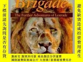 二手書博民逛書店Brigade罕見: The Further Adventures of Lestrade同道中人:雷斯特雷德探長