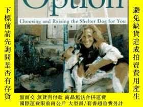 二手書博民逛書店The罕見Adoption Option: Choosing and Raising the Shelter Do