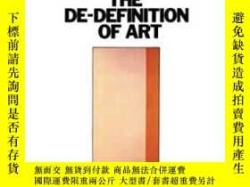 二手書博民逛書店The罕見De-definition Of ArtY364682 Harold Rosenberg Unive