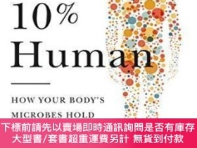 二手書博民逛書店10%罕見Human: How Your Body s Microbes Hold The Key To Heal