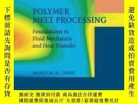 二手書博民逛書店Polymer罕見Melt Processing: Foundations In Fluid Mechanics