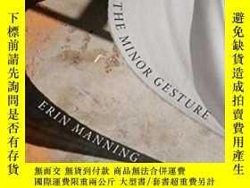 二手書博民逛書店The罕見Minor Gesture-小動作Y436638 Erin Manning Duke Univers